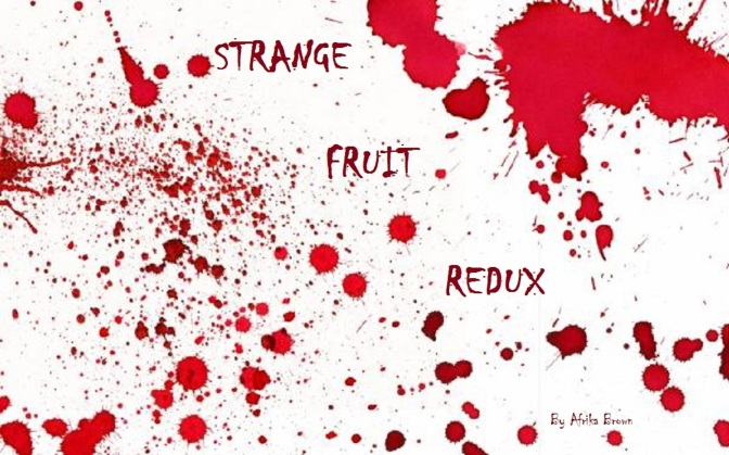 STRANGE FRUIT REDUX ART for FAME